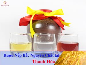 Bán rượu nếp cái hoa vàng nguyên chất ngon tại Thanh Hóa